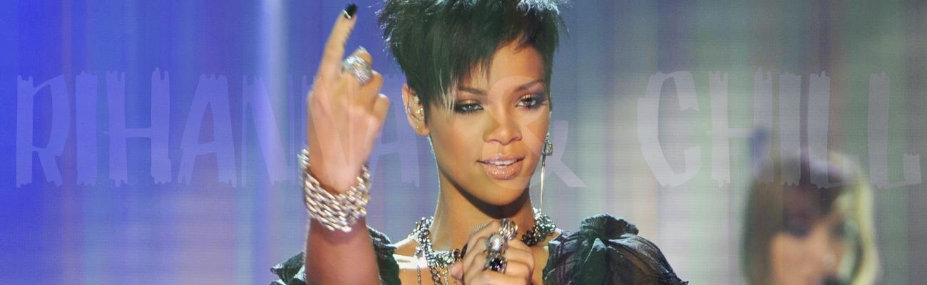 Rihanna & Chill #2